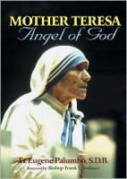 Mother Teresa Angel of God by Fr. Eugene Palumbo, S.D.B