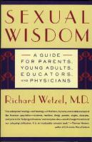 Sexual Wisdom by Richard Wetzel M.D. - Catholic Sexuality Book, Softcover, 338 pp.