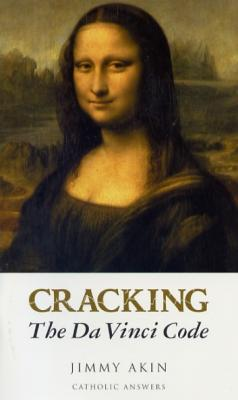 Cracking the Da Vinci Code, by Jimmy Akin