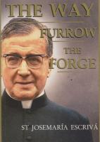 The Way , Furrow, The Forge by St. Josemaria Escriva