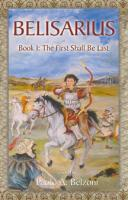 Belisarius--Book I: The First Shall Be Last