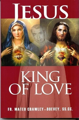Jesus King of Love by Fr. Mateo Crawley