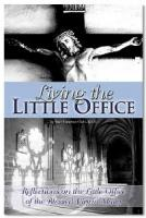 Living the Little Office by Sister Marianna Gildea