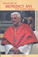The Story Of Benedict XVI For Young People, by Claire Jordan Mohan
