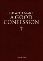How to Make a Good Confession by John A. Kane