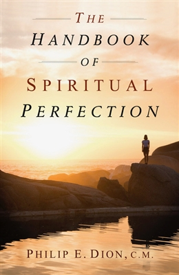 The Handbook of Spiritual Perfection by Philip E. Dion