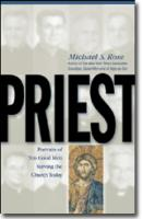 Priest, Portraits of 10 Good Men Serving the Church Today, by Micahel Rose