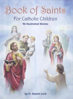 Book of Saints: For Catholic Children by Daniel Lord