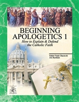 Beginning Apologetics 1 by Fr. Frank Chacon & Jim Burnham - Softcover book, ~40 pp.
