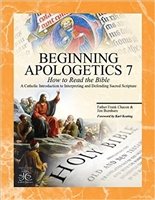 Beginning Apologetics 7: How to Read the Bible by Fr. Frank Chacon and Jim Burnham - Catholic Apologetics, 40 pp.