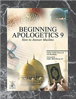 Beginning Apologetics 9 How to Answer Muslims by Father Frank Chacon and Jim Burnham, softcover 43 pages