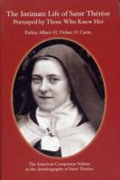 The Intimate Life of St. Therese Portrayed by Those Who Knew Her
