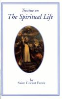 Treatise on the Spiritual Life by St. Vincent Ferrer, softcover 36 pages