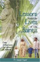 Lessons From the Lives of the Saints by Fr. Joseph Esper - Catholic Spiritual Book, 269 pp.