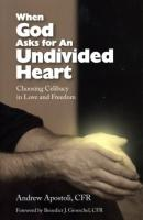 When God Asks for An Undivided Heart by Andrew Apostoli