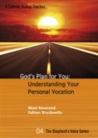 God's Plan for You: Understanding your Personal Vocation