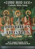 Come and See, Catholic Bible Study, Prophets and Apostles, by Fr. Joseph Ponessa and Laurie Watson Manhardt