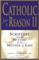 Catholic for a Reason II, Scripture and the Mystery of the Mother of God by Scott Hahn and Leon Suprenant
