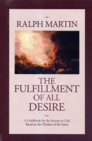 The Fulfillment of All Desire by Ralph Martin