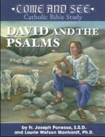 David and the Psalms: Come and See Catholic Bible Study by Fr. Joseph Ponessa and Laurie Watson Manhardt, softcover 208 pages