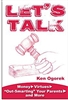 "Let's Talk: Money, Virtues, ""Out-Smarting"" Your Parents, and More by Ken Ogorek"