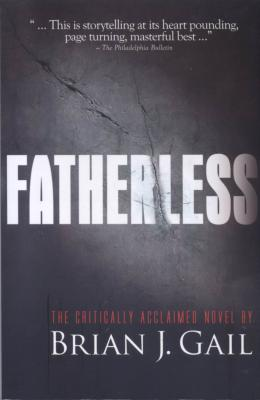 Fatherless by Brian J. Gail