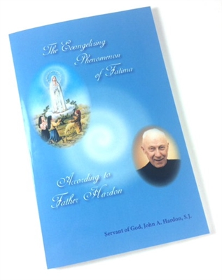 The Evangelizing Phenomenon of Fatima: According to Father Hardon