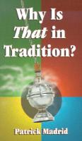 Why is That in Tradition? by Patrick Madrid, softcover 223 pages