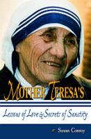 Mother Theresa's Lessons of Love & Secrets of Sanctity