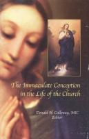 The Immaculate Conception in the Life of the Church by Donald Calloway