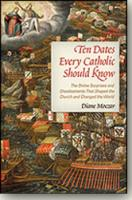 Ten Dates Every  Catholic Should Know By Diane Moczar
