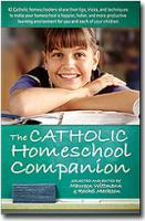 The Catholic Homeschool Companion by Maureen Wittmann & Rachel Mackson