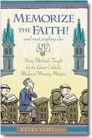 Memorize the Faith (And Most Anything Else) by Kevin Vost