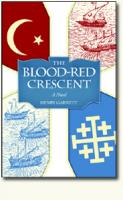 The Blood-Red Crescent, a Novel, by Henry Garnett