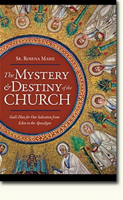 The Mystery & Destiny of the Church