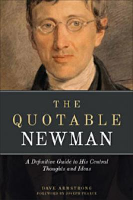 The Quotable Newman by Dave Armstrong