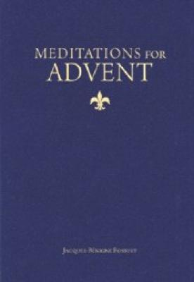Meditations for Advent by Bishop Jacques Benigne Bossuet