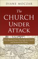 The Church Under Attack by Diane Moczar