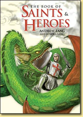 The Book Of Saints & Heroes by Andrew and Lenora Lang