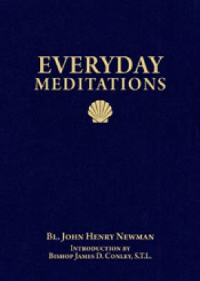 Everyday Meditations by John Henry Newman