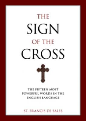 The Sign of the Cross: St. Francis De Sales