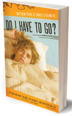 Do I Have To Go? by Matthew Pinto and Chris Stefanick, paperback 175 pages