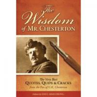 The Wisdom of Mr. Chesterton by Dave Armstrong