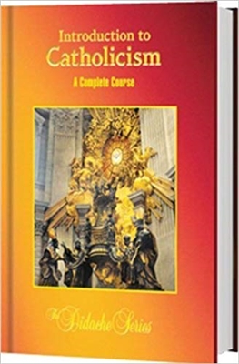 Introduction to Catholicism: A Complete Course