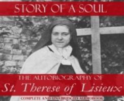 Story Of A Soul the Autobiography of St. Therese Of Lisieux Audio Book CD