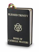 Blessed Trinity: Book of Catholic Prayers by Fr. Michael Sullivan