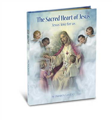 The Sacred Heart of Jesus: Jesus' Love for Us by Daniel A. Lord 2446-928