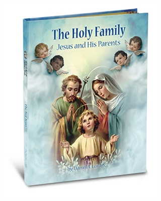 The Holy Family: Jesus and His Parents by Daniel Lord 2446-361