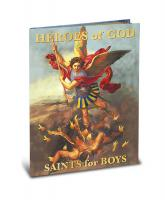 Heroes of God Saints for Boys by Rev. Daniel Lord