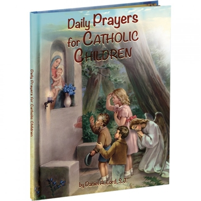 Daily Prayers for Catholic Children by Daniel A. Lord